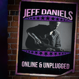 Jeff Daniels - Online & Unplugged (VIRTUAL)